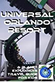 Universal Orlando Resort 2012: A Planet Explorers Travel Guide for Kids
