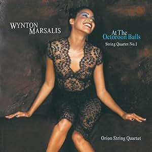 Wynton Marsalis: At the Octoroon Balls, String Quartet No. 1