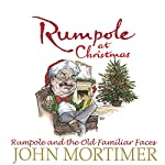 Rumpole at Christmas: Rumpole and the Old Familiar Faces | John Mortimer