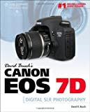 img - for David Busch's Canon EOS 7D Guide to Digital SLR Photography (David Busch's Digital Photography Guides) by Busch, David D. Published by Cengage Learning PTR 1st (first) edition (2010) Paperback book / textbook / text book