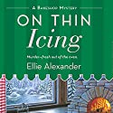 On Thin Icing Audiobook by Ellie Alexander Narrated by Dina Pearlman