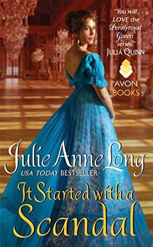 Julie Anne Long - It Started With a Scandal: Pennyroyal Green Series
