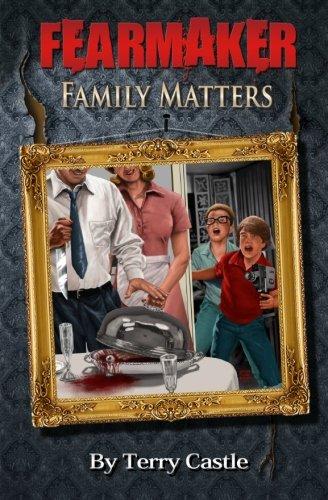 FearMaker: Family Matters: Volume 1