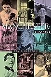Manchester Stories