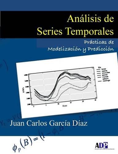 Análisis de Series Temporales: Prácticas de Modelización y Predicción