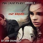 Outbreak: PBI Case Files, Book 2 | Jami Brumfield