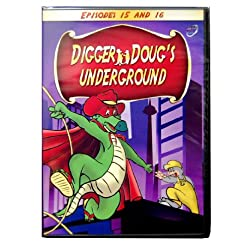 Digger Doug's Underground / Episodes 15 & 16