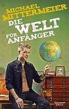 Michael Mittermeier �Die Welt f�r Anf�nger� bestellen bei Amazon.de