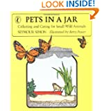 Pets in a Jar: Collecting and Caring for Small Wild Animals (Puffin Science Books)