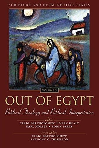 Out of Egypt: Biblical Theology and Biblical Interpretation (Scripture and Hermeneutics Series, V. 5