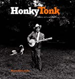Honky Tonk: Portraits of Country Music, 1972-1981 (0811836274) by Horenstein, Henry