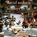 Holidays on Ice Audiobook by David Sedaris Narrated by David Sedaris, Amy Sedaris, Ann Magnuson