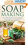 Soap Making: How to Make Soaps - The...