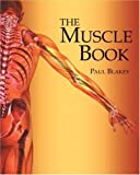 img - for Muscle Book by Paul Blakey (2008) Spiral-bound book / textbook / text book