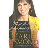 Might As Well Laugh About It Now ~ Marie Osmond