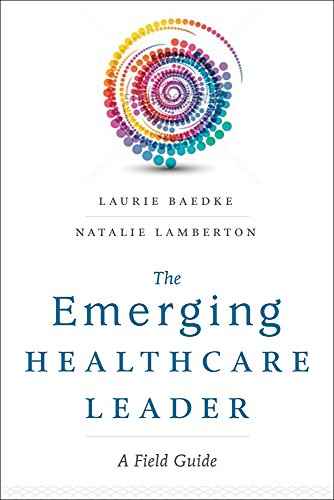 The Emerging Healthcare Leader: A Field Guide (Ache Management)