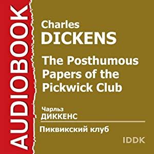 The Posthumous Papers of the Pickwick Club [Russian Edition] Audiobook