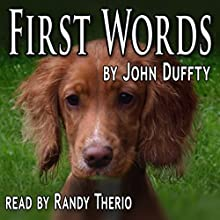 First Words: Castle Lane Book 1 (       UNABRIDGED) by John Duffty Narrated by Randy Therio