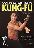 Wing-Chun Kung-Fu : Les secrets de Bruce Lee