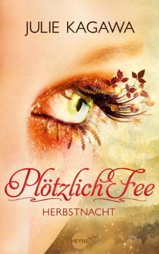 http://www.amazon.de/Pl%C3%B6tzlich-Fee-Herbstnacht-Roman-fliegt/dp/3453267265/ref=sr_1_3?ie=UTF8&qid=1416239703&sr=8-3&keywords=pl%C3%B6tzlich+fee