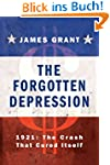 The Forgotten Depression: 1921: The C...