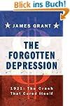 The Forgotten Depression: 1921: The C...