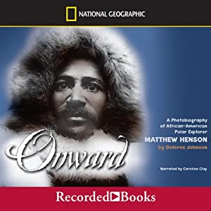 Onward: A Biography of African-American Polar Explorer Matthew Henson | [Dolores Johnson]