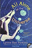 All Alone in the Universe (0380733021) by Lynne Rae Perkins