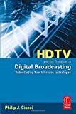 echange, troc Philip J. Cianci - HDTV and the Transition to Digital Broadcasting: Understanding New Television Technologies