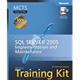 MCTS Training Kit: Implementing & Maintaining SQL Server 2005 Book/CD Package: Microsoft SQL Server 2005 Implementation and Maintenance (Pro-Certification)by Solid Quality Learning
