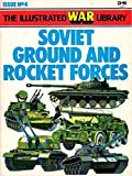 img - for The Illustrated War Library, Soviet Ground and Rocket Forces (The Illustrated War Library, Issue No. 4) book / textbook / text book