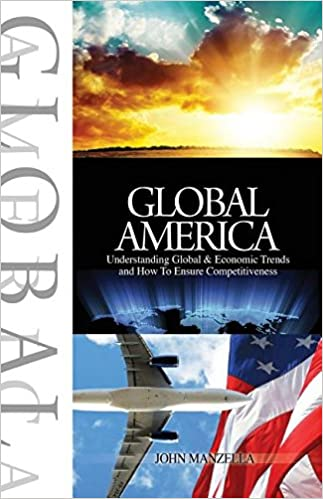 Global America: Understanding Global and Economic Trends and How To Ensure Competitiveness