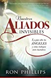 Nuestros Aliados Invisibles (Spanish Edition) (1616380640) by Phillips, Ron