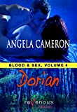 Blood and Sex, Volume 4: Dorian by Angela Cameron