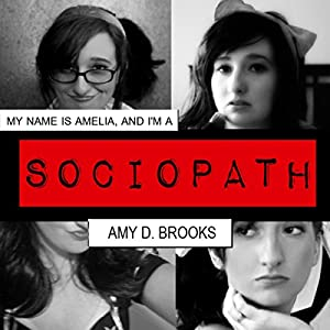 My Name Is Amelia, and I'm a Sociopath Audiobook