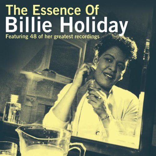 Billie Holiday - The Essence Of Billie Holiday By Billie Holiday (2006-10-22) - Zortam Music