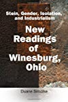 Stein, Gender, Isolation, and Industrialism : New Readings of Winesburg, Ohio
