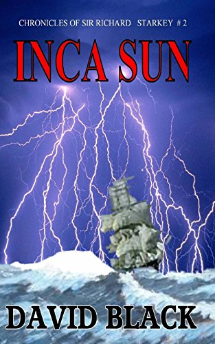Inca Sun (Chronicles of Sir Richard Starkey, No. 2)