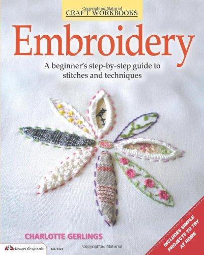 Embroidery: A beginner's step-by-step guide to stitches and techniques (Craft Workbooks)