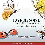 Joyful Noise: Poems for Two Voices | Paul Fleischman