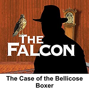 The Falcon: The Case of the Bellicose Boxer Radio/TV Program