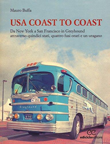 usa-coast-to-coast-da-new-york-a-san-francisco-in-greyhound-attraverso-quindici-stati-quattro-fusi-o