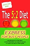 THE 5:2 DIET EXPRESS FOR BUSY PEOPLE