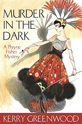 Murder in the Dark: A Phryne Fisher Mystery (Phryne Fisher Murder Mysteries)