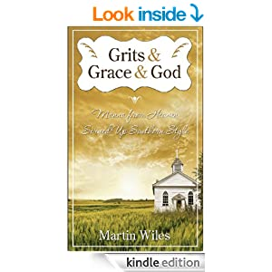Grits & Grace & God - A Christian and Christianity Daily Devotional: Manna From Heaven Served Up Southern Style (Spirituality, Relationships & Religion)
