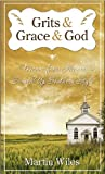 img - for Grits & Grace & God - Manna From Heaven Served Up Southern Style: Christian Devotionals for Women and Men (A Christian Devotions Ministries Resource) book / textbook / text book