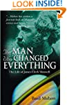 The Man Who Changed Everything: The L...