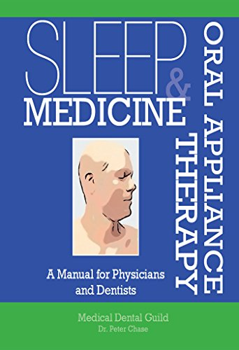 Sleep Medicine and Oral Appliance Therapy: A Manual for Physicians and Dentists