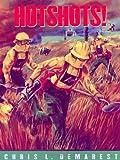 Hotshots! (0689848161) by Demarest, Chris L.