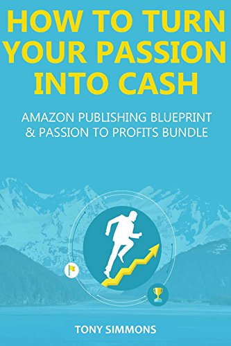HOW TO TURN YOUR PASSION INTO CASH (2 in 1 bundle): AMAZON PUBLISHING BLUEPRINT & PASSION TO PROFITS (Audio Books How To Make Love compare prices)